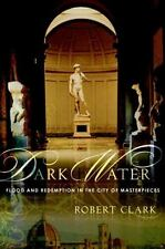 Dark Water: Flood and Redemption in the City of Masterpieces-ExLibrary