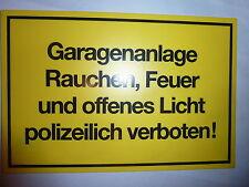 """Schild- """"Garagenanlage Rauchen, Feuer und offenes Licht polizeilich verboten"""""""
