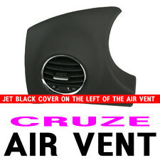 Jet black cover on the left of the Air vent For 08 09 10 11 12 Chevy Cruze