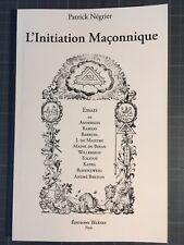 L'initiation Maçonnique - Patrick Négrier Franc-Maçonnerie