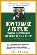 How to Make a Fortune from the Biggest Market Opportunitiesin U.S.History: A Gu
