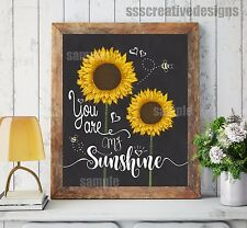 You Are My Sunshine Sunflower Print Poster Wall Kitchen Art Chalk Board Decor