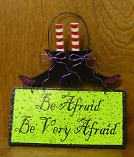 """Halloween Sign #45816B BE AFRAID BE VERY AFRAID, 9"""" x 8"""" New From Retail Store"""
