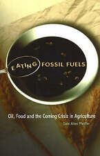 Eating Fossil Fuels: Oil, Food And the Coming Crisis in Agriculture-ExLibrary