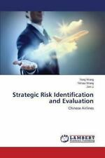 Strategic Risk Identification and Evaluation: By Wang Yong Wang Yimiao Li Jun