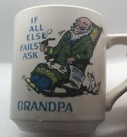 """Vintage """"If All Else Fails Ask Grandpa"""" Coffee Tea Mug Cup Japan"""