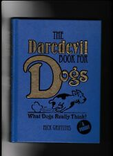 ****The Daredevil Book of Dogs---Nick Griffiths---David Mostyn---1st-2009-hc****