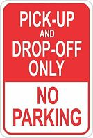 "Pick up Drop off only NO PARKING Metal Novelty Parking Sign 8""X12"" Aluminum"