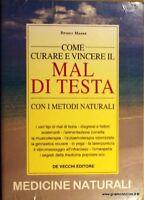 Come Curare E Vincere Il Mal Di Testa Con I Metodi Naturali,Bruno Massa  ,De Vec