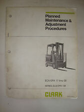 Clark Planned Maintenance & Adjustment Procedures Manual ECA/EPA 17-30 Forklift