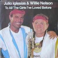 """Julio Iglesias & Willie Nelson To All The G 7"""" Single Vinyl Schallplatte 26071"""