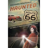 Southall, Richard : Haunted Route 66: Ghosts of Americas Leg