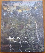 Carlos A.Paez (ed.)/ RAMON PIAGUAJE: EL PINTOR DE LA SELVA (Signed 1st Edition).