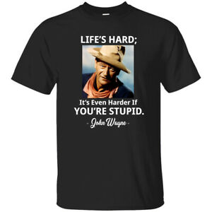 John Wayne Life's Hard Famous Teacher Funny Quote Gildan Ultra Cotton T-Shirt