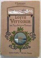 P. Fornari Lotte e Vittorie dal Polo Artico a Marsala Hoepli Editore Milano 1907