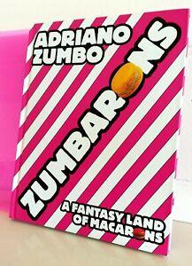 Rare Adriano Zumbo - Zumbarons A Fantasyland Of Macarons Hardback Gummy Sleeve