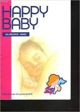 COLLECTIF - GUIDE PRATIQUE DES JEUNES PARENTS HAPPY BABY ma 1ère année - 1999 -