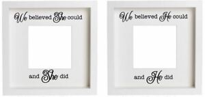 We believed She could and She did   We beleived He could and He did - sticker