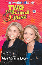 Olsen, Ashley, Olsen, Mary-Kate, Wish On A Star (Two Of A Kind, Book 40), Very G
