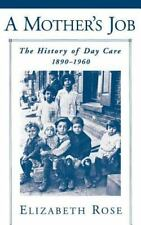 A Mother's Job: The History of Day Care, 1890-1960-ExLibrary