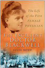 The Excellent Doctor Blackwell: The Life of the First Woman Physician, New, Juli