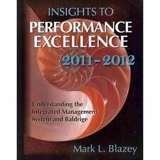 Insights to Performance Excellence 2011-2012: Understanding the Integrated Manag