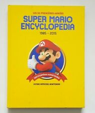 SUPER MARIO Nintendo Encyclopedia 1985-2015 French Version
