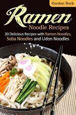 Ramen Noodle Recipes: 30 Delicious Recipes with Ramen Noodles, Soba Noodles and