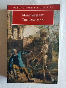 The Last Man. Mary Shelley (Oxford, 1998)