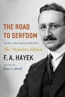 The Collected Works of F. A. Hayek: The Road to Serfdom : Text and Documents...