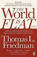The World is Flat: The Globalized World in the Twenty-first Century by Thomas L.