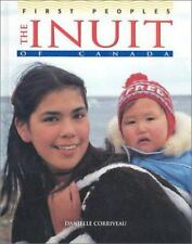 The Inuit of Canada (First Peoples), Danielle Corriveau, Good Condition, Book