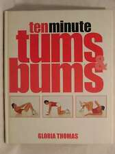 10 Minute Tums and Bums, Gloria Thomas, Very Good Book