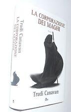 trudi canavan LA CORPORAZIONE DEI MAGHI  ( 2009  )  NORD