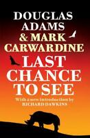 Last Chance To See by Douglas Adams, Mark Carwardine, NEW Book, (Paperback) FREE