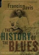 The History of the Blues: The Roots, the Music, the People by Francis Davis...