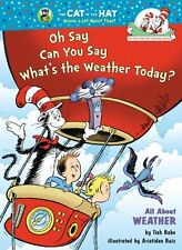 Oh Say Can You Say Whats the Weather Today?: All About Weather (Cat in the Hat