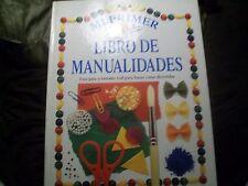 MI PRIMER LIBRO DE MANUALIDADES, UNA GUÍA A TAMAÑO REAL PARA HACER COSAS DIVERTI