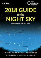 2018 Guide to the Night Sky: A month-by-month guide to exploring the skies above Britain and Ireland by Wil Tirion, Royal Observatory, Storm Dunlop (Paperback, 2017)