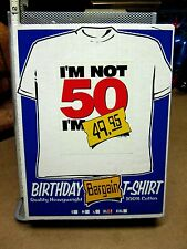 "BIRTHDAY BARGAIN T-SHIRT novelty gift NWT ""I'm Not Fifty"" XL tee w/ box gag 50"