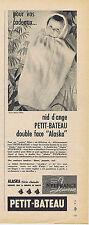 PUBLICITE ADVERTISING 1961 074 PETIT BATEAU nid d'ange Alaska