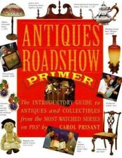 Antiques Roadshow Primer : The Introductory Guide to Antiques and Collectibles