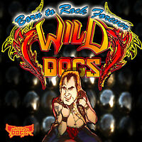 WILD DOGS BORN TO ROCK FOREVER 4 panel insert replicated CD