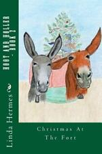 Hoot and Holler - Book 2: Christmas At The Fort (Volume 2) Hermes, Linda Paperb