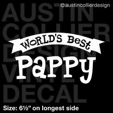 "6.5"" WORLD'S BEST PAPPY vinyl decal car window laptop sticker - pa dad gift"