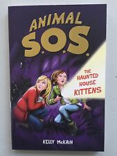Animal SOS The Haunted House Kittens By Kelly McKain Children Reading Book