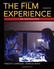 The Film Experience: An Introduction by Timothy Corrigan & Patricia White 3rd Ed