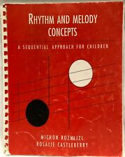 Rhythm and Melody Concepts : A Sequential Approach for Children by Rosalie Castl