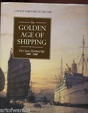 dm -  The Golden Age of Shipping: The Classic Merchant Ship 1900 1st ed, HB/dj