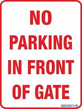NO PARKING IN FRONT OF GATE SIGN  ----  VARIOUS SIZES SIGN & STICKER OPTIONS